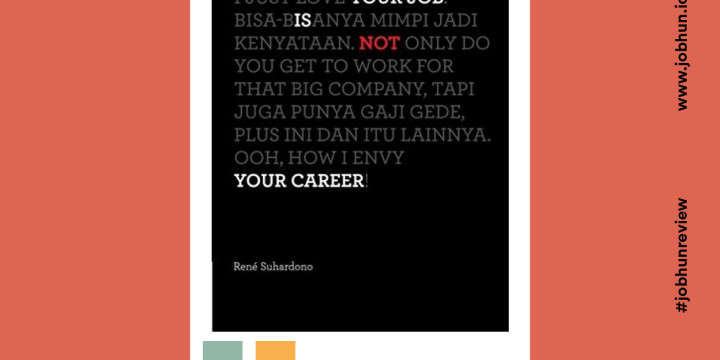 """Your Job Is Not Your Career"" Karya Rene Suhardono"